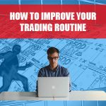 5 ways to improve your forex trading routine