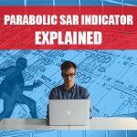 Parabolic SAR Indicator Explained