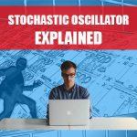 Stochastic Oscillator Explained