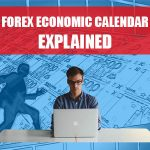 What Is The Forex Economic Calendar And How To Use It