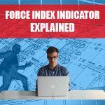 Force Index Indicator Explained