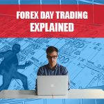 Forex Day Trading Explained