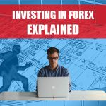 Investing In Forex Explained