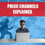 Price Channels Explained