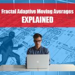 Fractal Adaptive Moving Averages