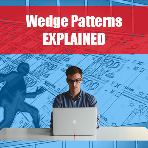 Wedge Patterns